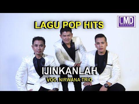 IJINKANLAH -  NIRWANA TRIO POP INDONESIA VOL.1