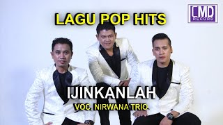 Download Mp3 Nirwana Trio - Ijinkanlah