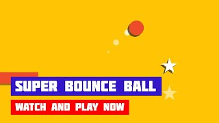 Super Bounce Ball · Game · Gameplay
