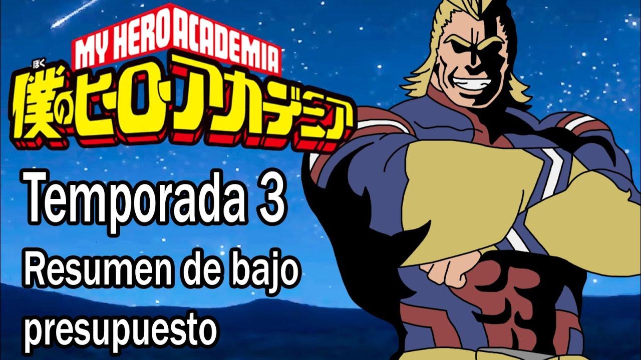 Resumiendo BOKU NO HERO ACADEMIA (Temporada 3) en 1 video