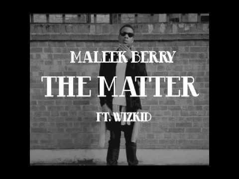 Maleek Berry Ft Wizkid - The Matter
