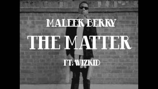 Maleek Berry Ft Wizkid - The Matter