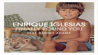[ DOWNLOAD MP3 ] Enrique Iglesias - Finally Found You (feat. Sammy Adams)