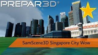Review 4.5/5 - SamScene3D Singapore City Wow for P3DV4/3 FSX