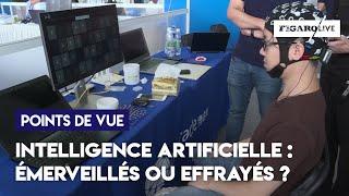 Intelligence artificielle : émerveillés ou effrayés ?