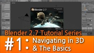 Blender 2.7 Tutorial #1 : Navigating in 3D & The Basics #b3d thumbnail