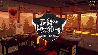 Tình Yêu khủng Long (Andy Remix) -  Fay | Nhạc Trẻ Remix EDM Tik Tok Gây Nghiện Hiện Nay