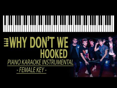 HOOKED - Why Don't We KARAOKE (Higher Key - Piano Instrumental)