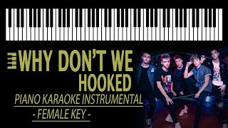 HOOKED - Why Don't We KARAOKE (Higher Key - Piano Instrumental)