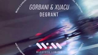 Gorbani & Xuacu - DEGRANT (Ario rmx) WAVETECH LTD