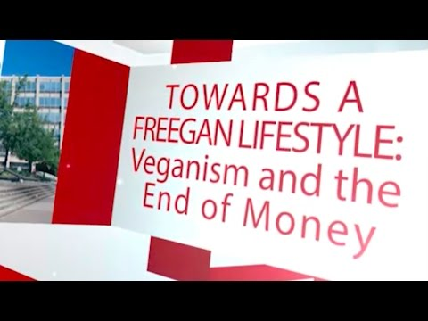 Animal Rights Academy - Towards A Freegan Lifestyle: Veganism and the End of Money