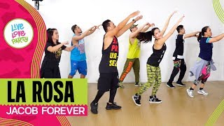 La Rosa by Jacob Forever | Live Love Party™ | Zumba® | Dance Fitness