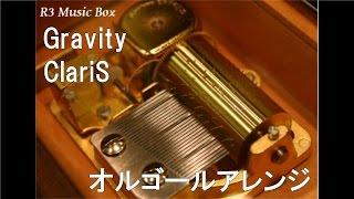 Gravity/ClariS【オルゴール】 (アニメ「クオリディア・コード」ED)