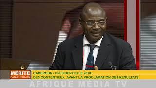 CAMEROUN / PRÉSIDENTIELLE 2018 : DES CONTENTIEUX AVANT LA PROCLAMATION DES RÉSULTATS.