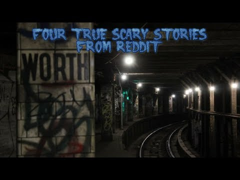 4 True Scary Stories From Reddit (Vol. 13)