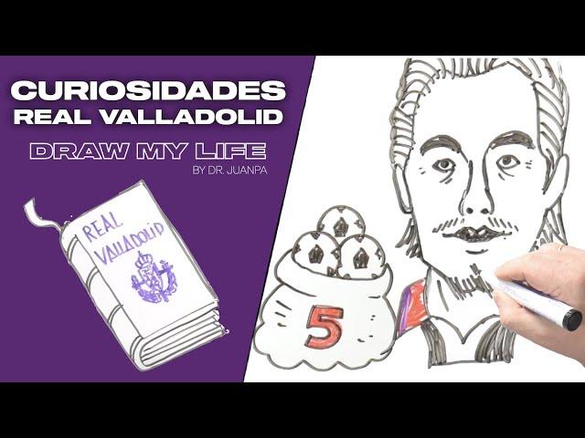LAS HISTORIAS MÁS CURIOSAS DEL REAL VALLADOLID – Draw My Life