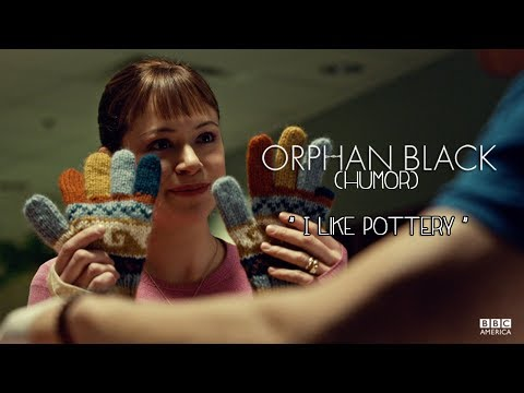 "Orphan Black [s2] | ""I like pottery"" [humor]"