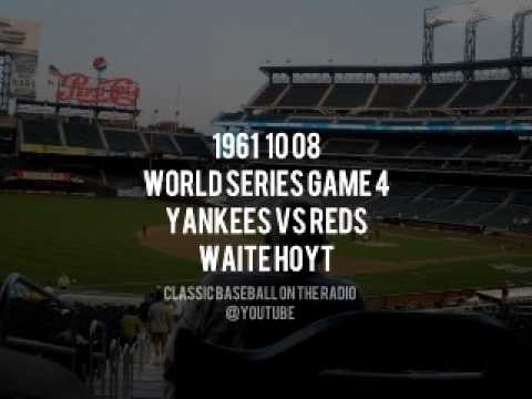 1961 10 08 World Series Game 4 Yankees vs Reds (Called by Waite Hoyt)