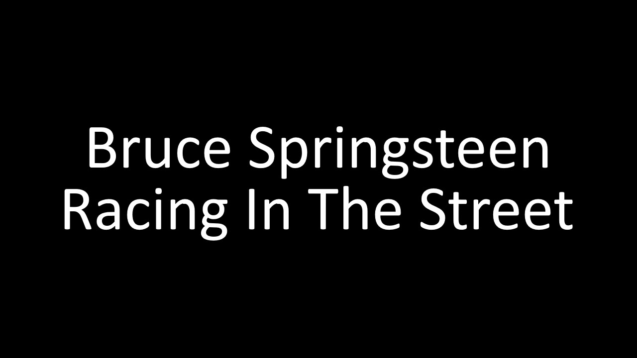 Bruce Springsteen: Racing In The Street | Lyrics - YouTube