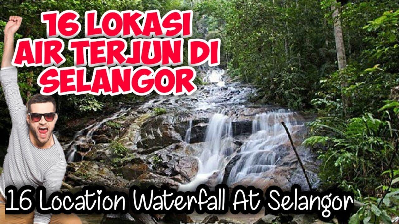 16 Lokasi Air Terjun Di Selangor Youtube