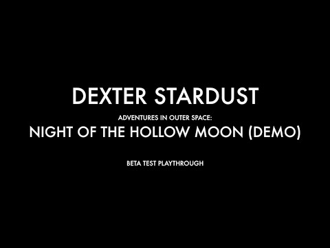 Play-through of Dexter Stardust - Adventures in Outer Space: Night of the Hollow Moon DEMO