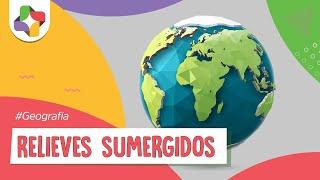 Relieves Sumergidos - Geografía - Educatina