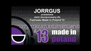 JORRGUS - Made in Poland - *** Official Hymn festiwal M.I.P 2013***