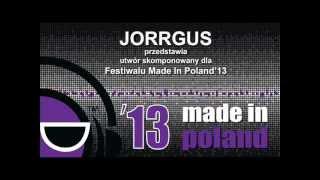 JORRGUS - Made in Poland - *** Official Hymn festiwal M.I.P 2013***