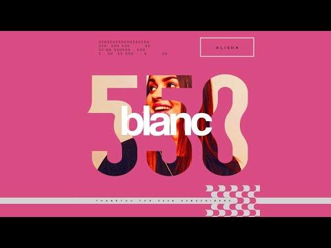 blanc 550k Mix by   ALISHA