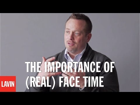 Daniel Lerner: The Importance of (Real) Face Time