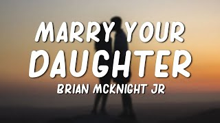 Download Marry Your Daughter - Brian McKnight Jr. (Lyrics)