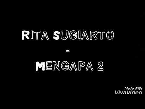 Rita Sugiarto - Mengapa 2 lirik