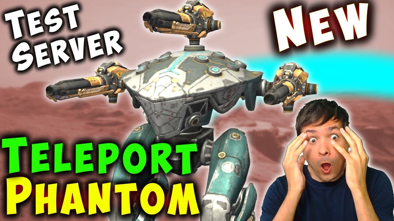 NEW TELEPORT Robot PHANTOM Test Server Gameplay War Robots ...