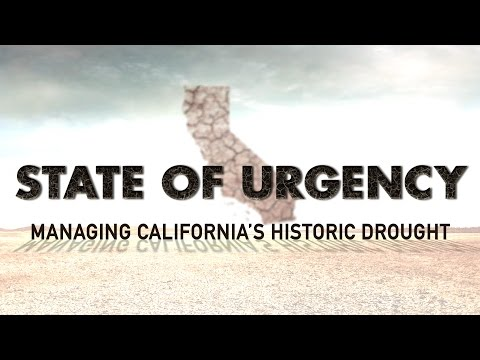 State of Urgency: Managing California's Historic Drought