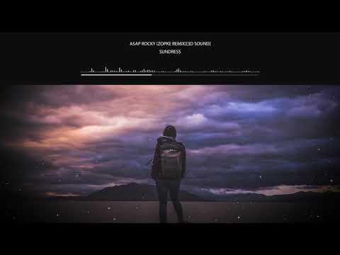 A$AP Rocky - Sundress (Zopke Remix)[3D Sound]