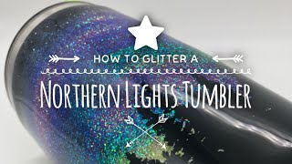 DIY: How to glitter a Northern Lights Tumbler