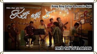 """[FULL HD] Đêm nhạc """"Kết nối 8 """" - Xương Rồng Coffee & Acoustic"""
