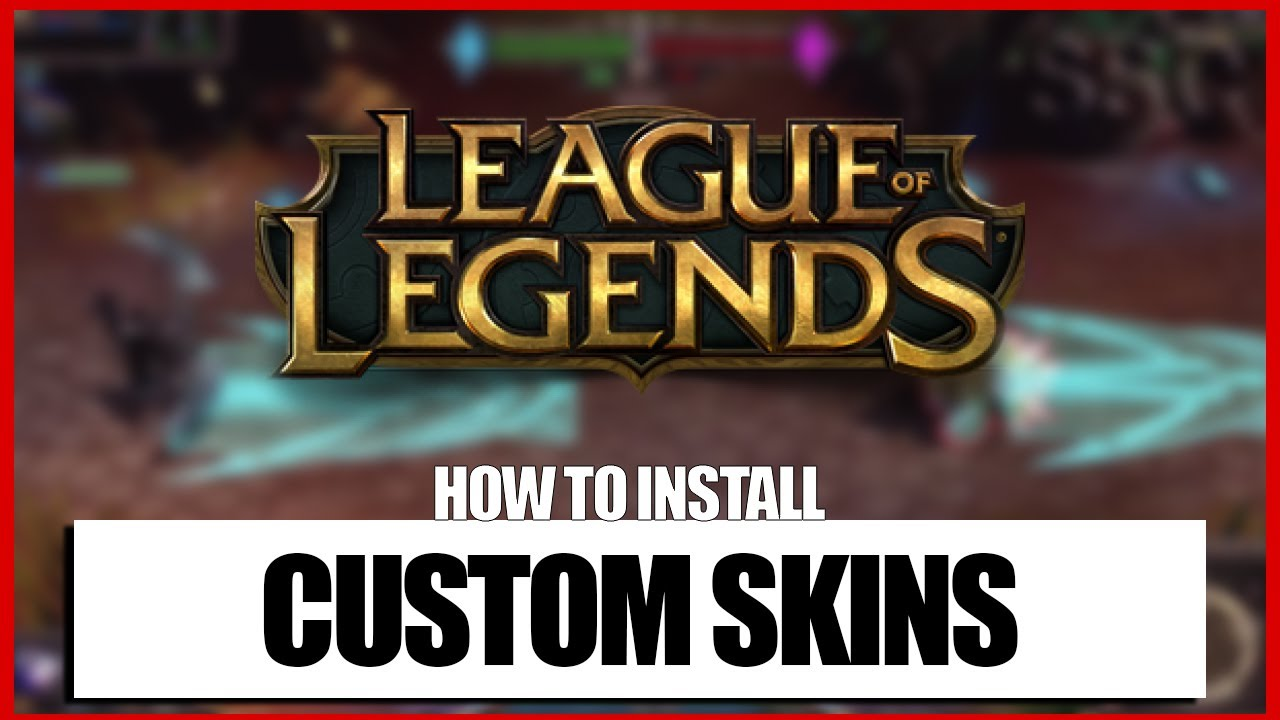 25+ How To Download Custom Skins For League Of Legends  Wallpapers