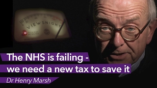 Dr Henry Marsh: 'We need a new tax to save the NHS' - Viewsnight