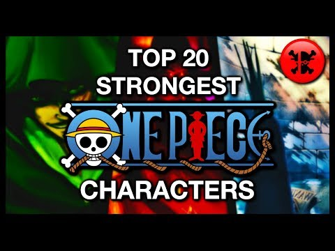 One Piece Top 20 Strongest Characters 2018