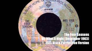 The Four Seasons ~ December 1963 (Oh What A Night) 1976 Disco Purrfection Version