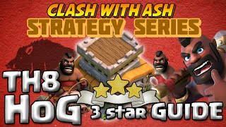 Clash Of Clans | TH8 Hog Strategy Guide | 3 Star LOCK!