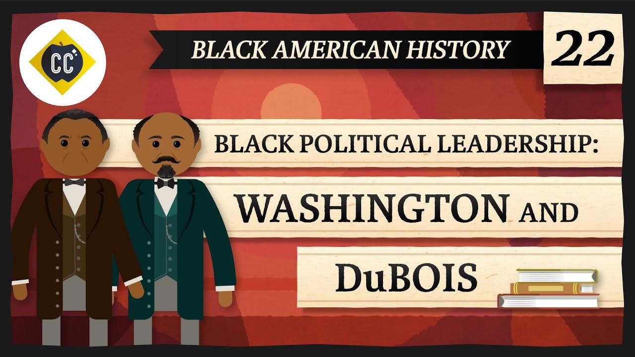 Download Booker T. Washington and W.E.B DuBois: Crash Course Black American History #22