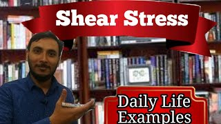 Shear Stress in Hindi || Shear Stress examples in daily life || what is shear stress