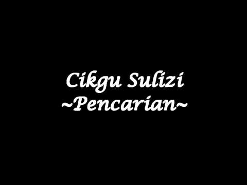 Cikgu Sulizi - Pencarian (High Quality)