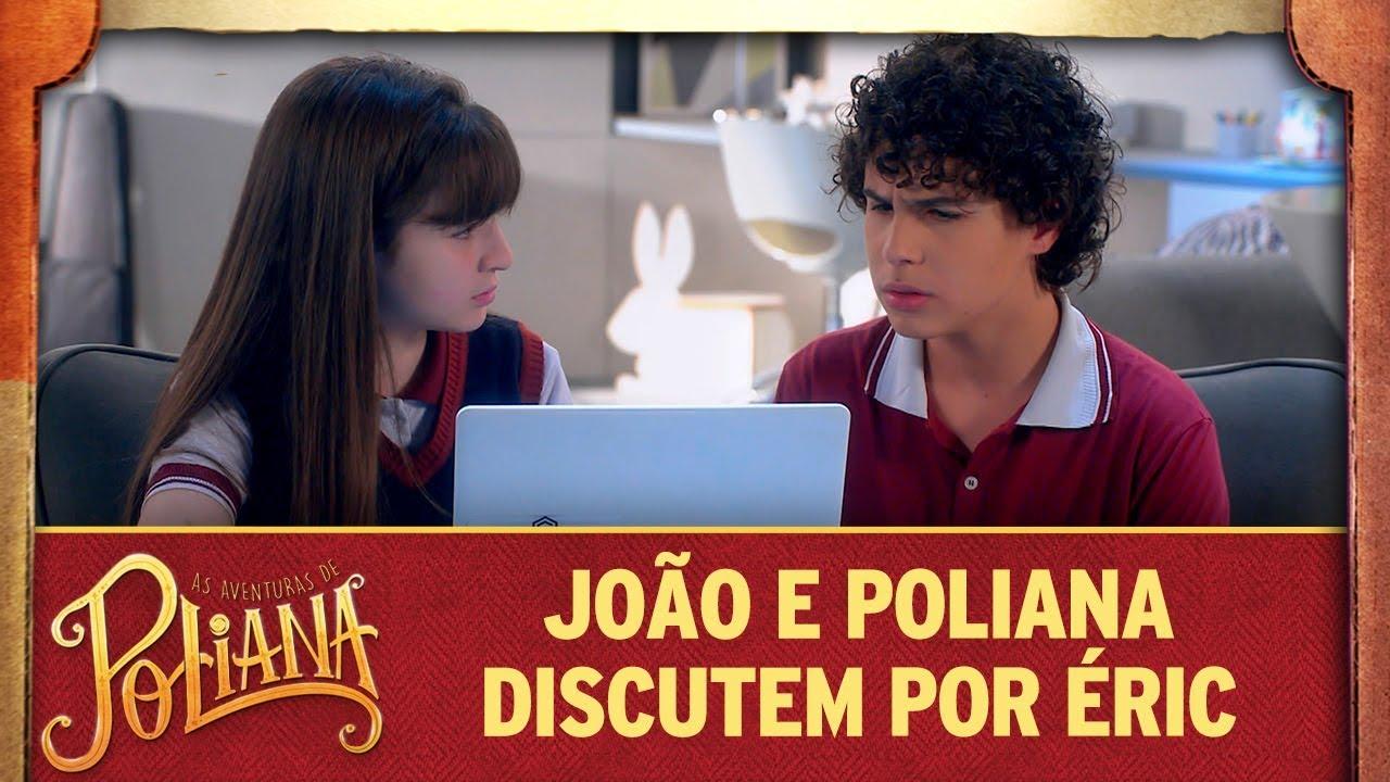 João e Poliana discutem por Éric | As Aventuras de Poliana