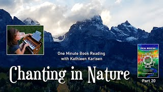 Chanting in Nature: Vocal Medicine Book Excerpt #20