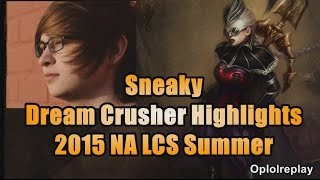 Sneaky, The Dream Crusher Highlights - 2015 NA LCS Summer