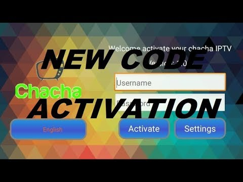 NEW CODE ACTIVATION CHACHA IPTV 2018