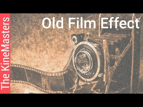 Old Film Effect By Bang Tutorial - The KineMasters